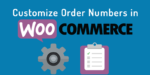 Sell with WordPress | Customize WooCommerce Order Numbers - Make Sequential