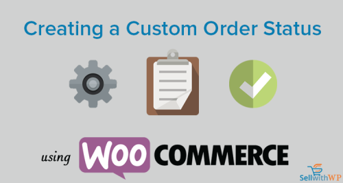 Sell using WordPress Custom WooCommerce Order Status