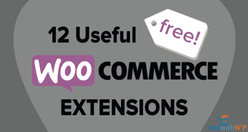 12 Useful Free WooCommerce Extensions | sellwithwp