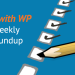 sellwithwp-weekly-roundup