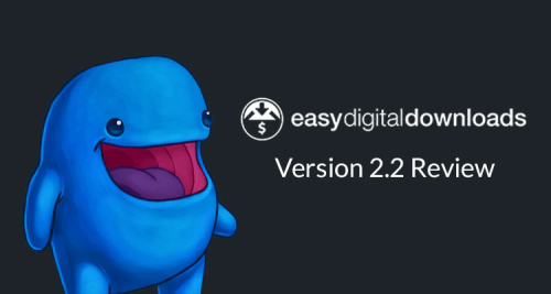 Easy Digital Downloads 2.2 Review