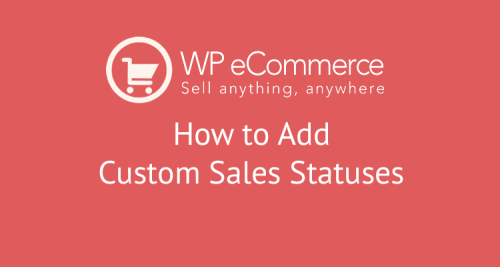Add custom sales status to WP eCommerce