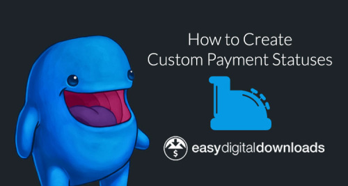 Easy Digital Downloads custom payment statuses