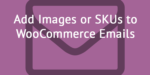 Add information to WooCommerce emails