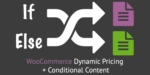 Conditional Content WooCommerce Dynamic Pricing