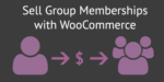 Group memberships with WooCommerce