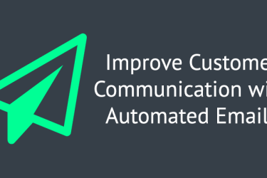 Improve Customer Communication via Automated emails
