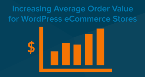 Increasing Average Order Value WordPress eCommerce