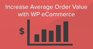 Increase average order value wp ecommerce