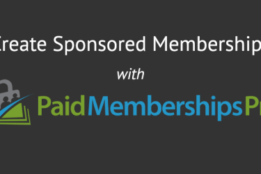Sponsored Memberships Paid Memberships Pro