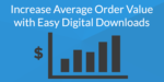 Increase average order value easy digital downloads