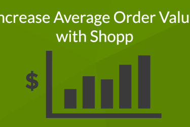 Increase average order value Shopp