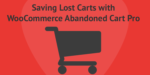 WooCommerce Abandoned Cart Pro review