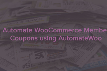 WooCommerce Member Coupons with AutomateWoo