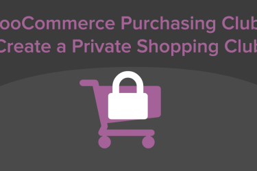 WooCommerce Purchasing Club: Private Shopping clubs with WooCommerce